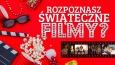 Czy rozpoznasz 20 świątecznych filmów po jednym zdjęciu?