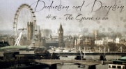 DEDUCTION AND DECEPTION #5 - The Game is on