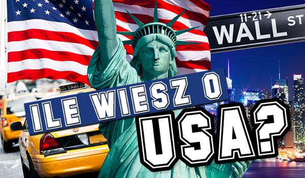 Ile wiesz na temat USA?