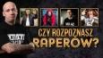 Czy rozpoznasz raperów?