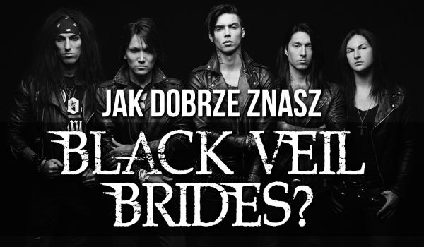 "Jak dobrze znasz zespół ""Black Veil Brides""?"
