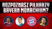 Rozpoznasz piłkarzy Bayernu Monachium?