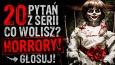 """20 pytań z serii """"Co wolisz?"""" horrory!"""