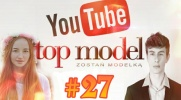 Top Model YOUTUBE #27
