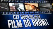 Czy dopasujesz film do broni?