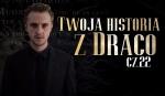 Twoja historia z Draco Malfoy'em #22