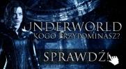 Underworld - Kogo przypominasz?