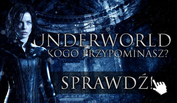 Underworld – Kogo przypominasz?