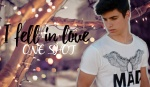 I fell in love - ONE SHOT