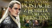 """Czy rozpoznasz wszystkie postacie z """"Hobbita"""" i """"Władcy Pierścieni""""?"""