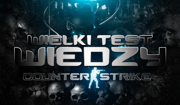 """Wielki test wiedzy o """"Counter-Strike: Global Offensive""""!"""