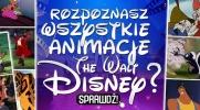 Czy rozpoznasz wszystkie animacje The Walt Disney?