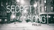Secret Love Song - PROLOG