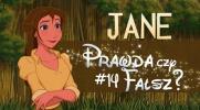 Prawda czy fałsz? - Księżniczki Disneya #14 Jane