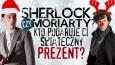 Dostaniesz prezent świąteczny od Moriarty'ego czy Sherlocka?