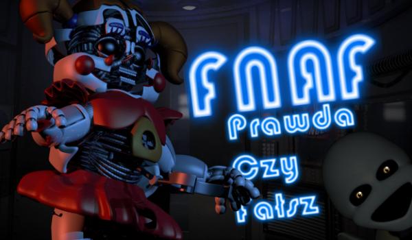 Prawda czy fałsz? – Five Nights at Freddy's!