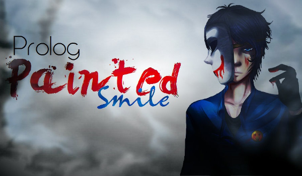 Painted Smile #0: Prolog