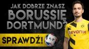 Jak dobrze znasz Borussię Dortmund?