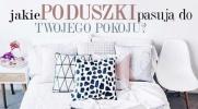 Jakie poduszki powinny być w Twoim pokoju?