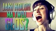 Jaki kolor ma Twój głos?