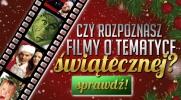 Czy rozpoznasz filmy  o tematyce świątecznej?