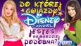 Do której gwiazdy Disney Channel jesteś najbardziej podobna?