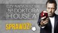 Czy nadajesz się na Dr House'a? #2