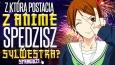 Z którą postacią z anime spędzisz Sylwestra?