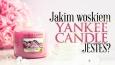 Jakim woskiem z Yankee Candle jesteś?