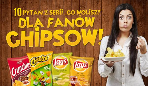 """10 pytań z serii """"Co wolisz?"""" dla fanów chipsów!"""