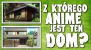 Z którego anime jest ten dom/pokój?