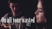 On all your wasted crying #2
