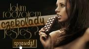 Jakim rodzajem czekolady jesteś?