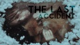 The Last Accident