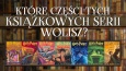 Którą część z serii wolisz?