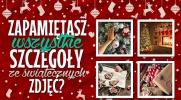 Jak dobra jest Twoja świąteczna pamięć?