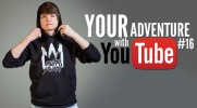 Your adventure with YouTube #16