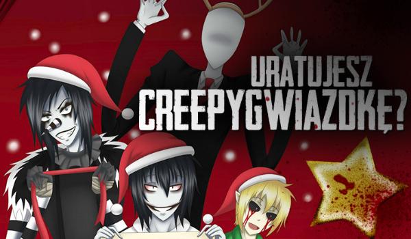 Czy uda Ci się uratować creepygwiazdkę?