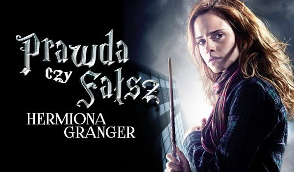 Prawda czy fałsz? – Postacie z Harry'ego Pottera #1 Hermiona Granger!