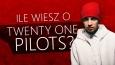 Ile wiesz o Twenty One Pilots?