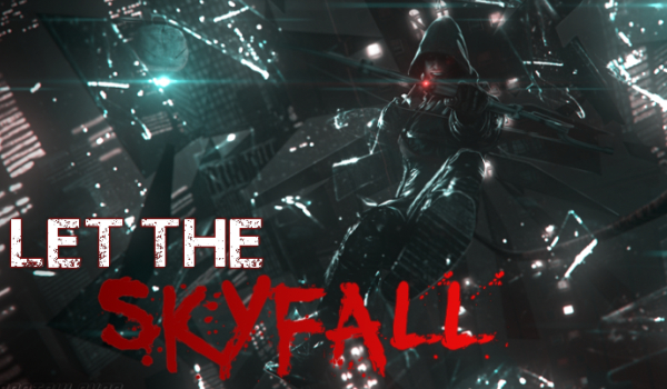 LET THE SKYFALL #1