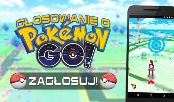 Głosowanie o Pokemon GO!