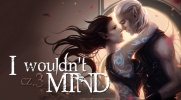 I Wouldn't Mind #3