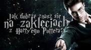 Jak dobrze znasz się na zaklęciach z Harry'ego Pottera?