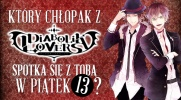 Który chłopak z ''Diabolik Lovers'' spotka się z Tobą w piątek 13?