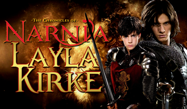 The Chronicles of Narnia: Layla Kirke #1