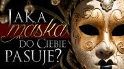 Jaka maska do Ciebie pasuje?
