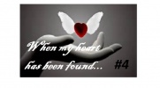 When my heart has been found... #4