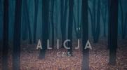 Alicja cz. 5 - Nowy przyjaciel i tajemnice…