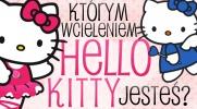 Którym wcieleniem Hello Kitty jesteś?